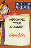 Improving your Judgement,  Doubls by Audrey Grant Better Bridge